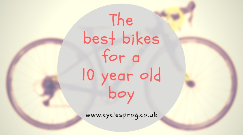 The best bikes for a 10 year old boy
