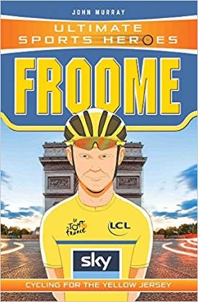 Froom - Ultimate sports heroes - best sports biography for children about cycling and bikes and the Tour de France