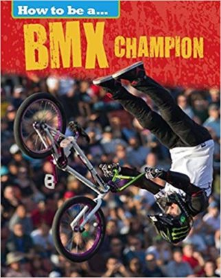 How to be a BMX Champion - one the best children's non fiction books about cycling and bikes