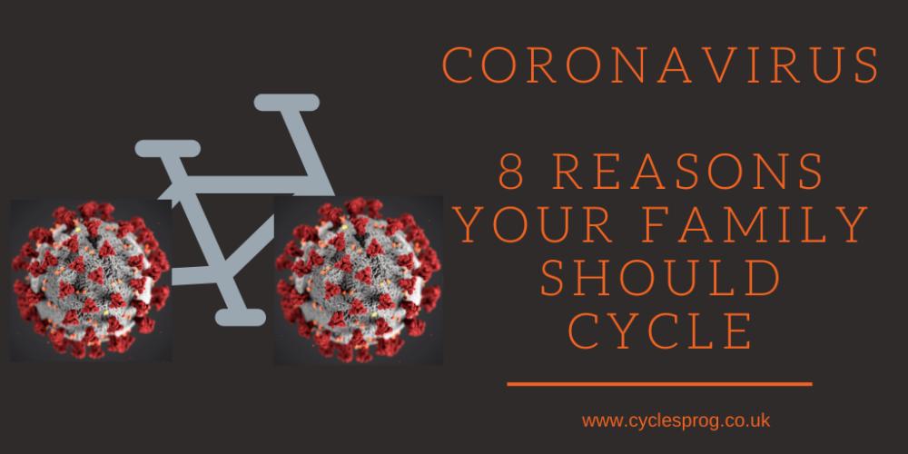 Coronavirus - 8 reasons why your family should cycle