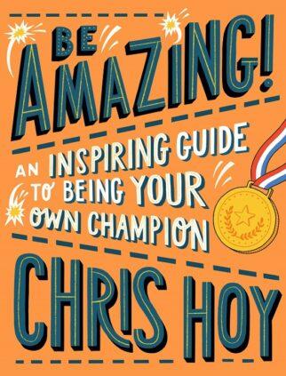 Chris Hoy's Be Amazing! book