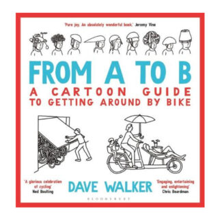 Dave Walker - Cartoon Guide to Getting Around by Bike